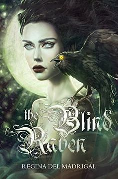 The Blind Raven (A Bird of Night and Sunlight Book 1) All her young life, Daphne, a blind girl...