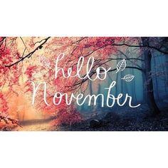 *Hello November* (My birthday month!)