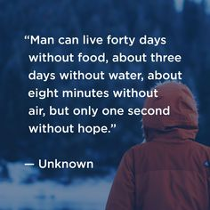 """""""Man can about live forty days without food, about three days without water, about eight minutes without air, but only one second without hope."""" - Unknown @DynamicCatholic's #BestAdventEver http://ow.ly/YyQc30gToIB #Christmas2017"""