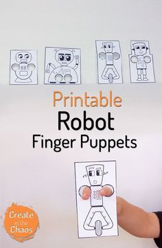 This is a super easy printable craft - Printable robot finger puppets http://www.createinthechaos.com