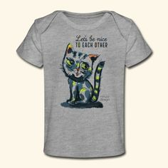 Katze - Lets be nice to each other | mnutzDesign T Shirt Designs, Baby Accessoires, Let It Be, Nice, Mens Tops, Fashion, Graz, Men And Women, Chic