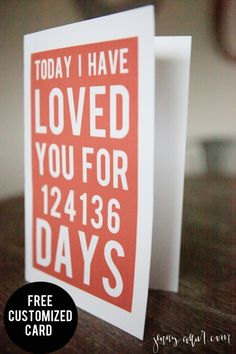 Free customized card printable to let that special someone know how much you love them!