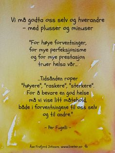 vær god med deg selv - og andre Art Quotes, Inspirational Quotes, Quotes For Students, Make You Smile, Motto, Proverbs, Life Lessons, Wise Words, Qoutes