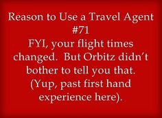 Reason to use a Travel Agent #71, vacation tips