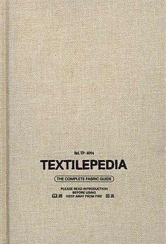 TEXTILEPEDIA THE COMPLETE FABRIC GUIDE + more... Fashion Magazines, International Fashion, Tattoo Quotes, Fabric, Tejido, Tela, Cloths, Fabrics, Tejidos