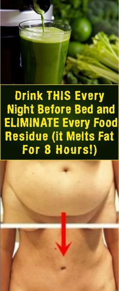 Drink This Every Night Before Bed And Remove Every Food Residue And Also Melt Fat For 8 Hours #drink #burnfatrecipes #burnfatfast #weightloss #fatloss #removebeforeflight #bellyfatburning