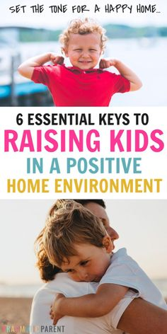 Create a Positive Home: How to Raise Happy Kids in a Positive Atmosphere Positive Parenting Solutions, Conscious Parenting, Mindful Parenting, Gentle Parenting, Parenting Advice, Kids And Parenting, Attachment Parenting, Happy Kids, Raising Kids