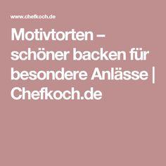Motivtorten – schöner backen für besondere Anlässe | Chefkoch.de