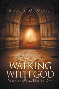 "Books | Christian Faith Publishing Author Andrea M. Moore's newly released ""Walking with God: Week by Week, Day by Day"" is a fifty-two-week guide to emulating Jesus and becoming active in God's kingdom."