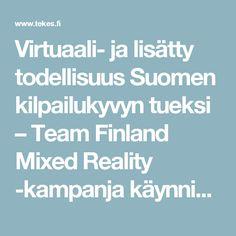 Virtuaali- ja lisätty todellisuus Suomen kilpailukyvyn tueksi – Team Finland Mixed Reality -kampanja käynnistyy | Tekes