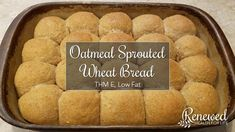 Perfectly soft, moist, healthy, and delicious. This bread is a low fat THM E recipe. Trim Healthy Recipes, Thm Recipes, Flour Recipes, Snack Recipes, Bread Recipes, Snacks, Recipies, Sprouted Bread Recipe, Sprouted Wheat Bread