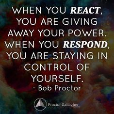 Great quote by Bob Proctor React Quotes, Me Quotes, Queen Quotes, Strong Quotes, Respond Vs React, Note To Self, Deep Thoughts, Videos, Wise Words