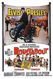 Roustabout    Original theatrical poster //   Directed by	John Rich  Produced by	Hal B. Wallis  Written by	Story:  Allan Weiss  Screenplay:  Anthony Lawrence  Allan Weiss  Starring	Elvis Presley  Barbara Stanwyck  Joan Freeman  Leif Erickson  Music by	Joseph J. Lilley  Cinematography	Lucien Ballard  Editing by	Hal Pereira  Walter H. Tyler  Distributed by	Paramount Pictures  Release date(s)	  November 11, 1964