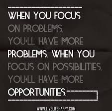 When you FOCUS on PROBLEMS you'll have more problems. Focus on POSSIBILITIES. #LeadWithGiants #Leadership pic.twitter.com/IIGS9vQmhc