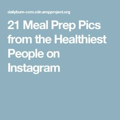 21 Meal Prep Pics from the Healthiest People on Instagram