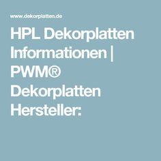 HPL Dekorplatten Informationen | PWM® Dekorplatten Hersteller: