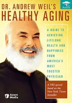 Dr. Andrew Weil's Healthy Aging