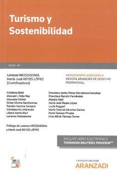 Turismo y sostenibilidad / Lorenzo Mezzasoma, María José Reyes López, coordinadores ; Cristiana Boiti ... [et al.] 1ª ed. Thomson Reuters Aranzadi, 2018