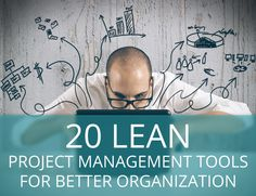 20 tools for lean project management: kanban boards, gantt charts, message tools and time tracking tools http://blog.projecker.de/2o-lean-project-management-tools-for-better-organization/