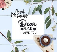 dear dad good morning #goodmorning#goodmorningdad Dear Dad, Morning Texts, Love You, My Love, S Quote, You Are The Father, Be Yourself Quotes, Good Morning, Dads
