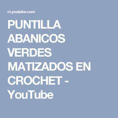 PUNTILLA ABANICOS VERDES MATIZADOS EN CROCHET - YouTube