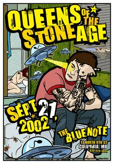 This poster was created by Gregg Gordon / GIGART for Queens Of The Stone Age, QOTSA and their show at The Blue Note in Columbia, MO on September 21, 2002.  Size: 12.5 x 18 inch / Offset