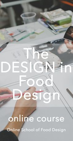 The DESIGN in Food Design, an Online Course to boost your career in Food Design with all the Design skills you need to get started tomorrow. Learn more here: http://onlineschooloffooddesign.org/courses/the-design-in-food-design