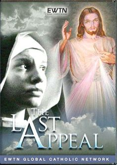 THE LAST APPEAL*BRINGING SAINT FAUSTINA TO LIFE: EWTN PRODUCTIONS DVD