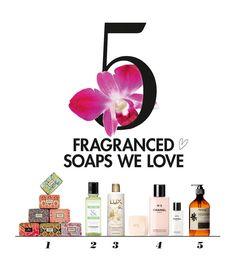 5 FRAGRANCED SOAPS WE LOVE