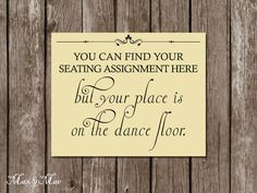 Your Place Is On The Dance Floor Sign Seating by MaxandMaeInvites