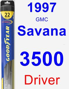 Driver Wiper Blade for 1997 GMC Savana 3500 - Hybrid