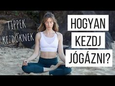 Hogyan kezdj jógázni? | Néhány jótanács kezdőknek - YouTube Surya Namaskar, Chest Workouts, Aerobics, Kettlebell, Zumba, Workout Videos, Good To Know, Pilates, Fitness Motivation