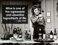 Words of Julia Child we completely agree on. How about you?