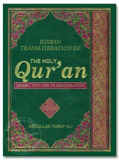 Holy Quran With Roman Transliteration, Abdullah Yusuf Ali Quran Quran In English, Arabic Text, Arabic Language, English Translation, Holy Quran, Romans, Holi, Verses, Words