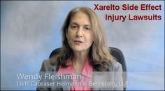 Lieff Cabraser attorney Wendy Fleishman discusses the dangerous side effects of #Xarelto #Xareltolawsuit