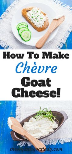 How To Make Your Own Creamy Chevre Goat Cheese! This cheese is easy to make, nutritious and tastes amazing!