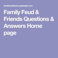 Family Feud & Friends Questions & Answers Home page