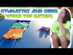 Gymnastics and Cheer Would you Rather - YouTube