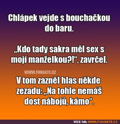 Chlápek vejde s bouchačkou do baru Funny Texts, Funny Jokes, Jokes Quotes, Memes, Funny People, Sarcasm, I Laughed, Haha, Funny Pictures
