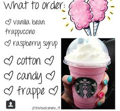 Starbucks cotton candy frappe-I'm not a huge Starbucks person but this sounds really yummy!