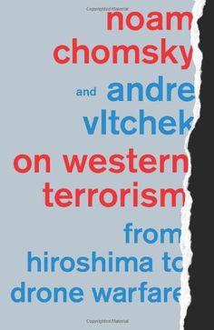 On Western Terrorism: From Hiroshima to Drone Warfare by Noam Chomsky http://www.amazon.com/dp/0745333877/ref=cm_sw_r_pi_dp_mCAcub1CAR5WV