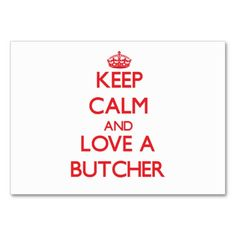 Keep Calm and Love a Butcher Business Card