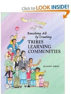 Reaching All by Creating Tribes Learning Communities: Jeanne Gibbs, Carol Rankin, Pat Ronzone: 9780932762412: Amazon.com: Books