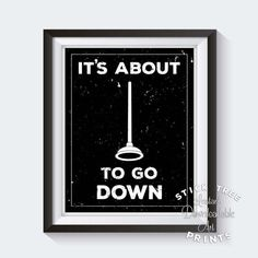 Shit's About to Go Down – Funny Bathroom Digital Print, Bathroom Wall Art, Funny Bathroom Decor, Bathroom Plunger Print, Clogged Toilet Funny Bathroom Decor, Man Bathroom, Bathroom Prints, Bathroom Humor, Bathroom Wall Decor, Diy Wall Decor, Home Decor, Bathroom Ideas, White Bathroom