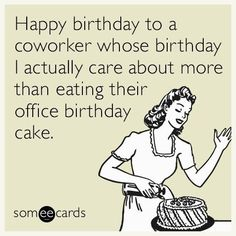 Happy Birthday Someecards Funny Wishes For Coworker