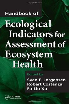 Handbook of Ecological Indicators for Assessment of Ecosystem Health (Applied Ecology and Environmental Management) PDF Robert Costanza CRC Press No description available Writing A Book Review, Social Organization, Conceptual Framework, Marine Ecosystem, Environmental Protection Agency, Study Areas, Ecology, Case Study, Assessment