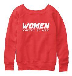 Women = Worthy Of Men Red Sweatshirt Front