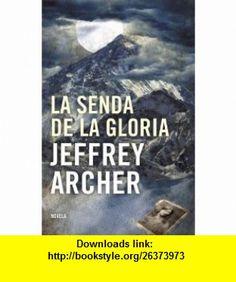 La senda de la gloria / Paths of Glory (Spanish Edition) (9788425344206) Jeffrey Archer , ISBN-10: 8425344204  , ISBN-13: 978-8425344206 ,  , tutorials , pdf , ebook , torrent , downloads , rapidshare , filesonic , hotfile , megaupload , fileserve