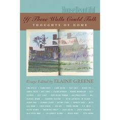 If These Walls Could Talk: Thoughts of Home (House Beautiful) (Paperback)  http://www.rereq.com/prod.php?p=1588166112  1588166112
