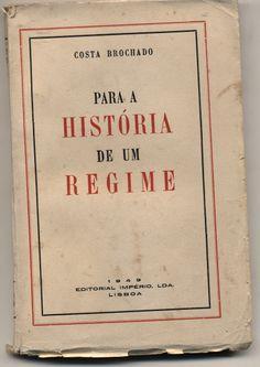 Para a História de um Regime, Costa Brochado, 1.ª ed. 1949, editorial Império, 184 páginas, br.; Preço: 20 €